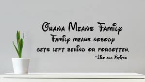 Ohana Means Family Quote Stunning Wall Decal Ohana Means Family Nobody Gets Left Behind Or