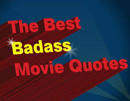 Badass Quotes Enchanting 48 Badass UnderTheRadar Movie Quotes