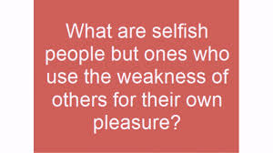 50 Selfish Quotes Lovequotesmessages