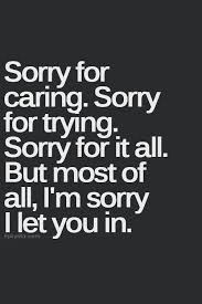 Trying Quotes Enchanting Quotes About EX Sorry For Caring Sorry For Trying Quotes