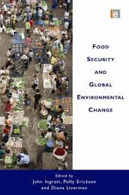 Food Security and Global Environmental Change | A\J – Canada's  Environmental Voice