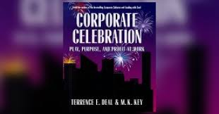 Corporate Celebration Corporate Celebration Summary Terrence E Deal And M K Key
