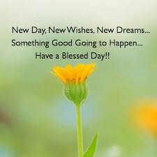 Wishes And Dreams Quotes Best Of New Day New Wishes New Dreams Pictures Photos And Images For