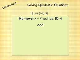 practice 10 4 odd solving quadratic equations