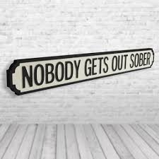 street sign furniture. Nobody Gets Out Sober Vintage Road Sign / Street | Perfect For A Man Cave Furniture