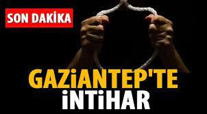 Gaziantep'te intihar - Gaziantep Haberleri