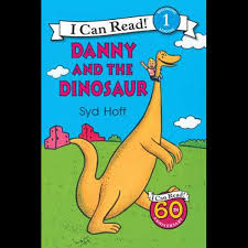 Danny And The Dinosaur Danny And The Dinosaur I Can Read By Syd Hoff