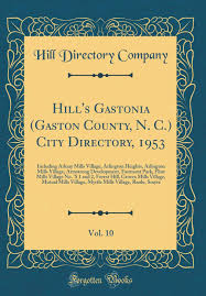 Hill's Gastonia (Gaston County, N. C.) City Directory, 1953, Vol. 10:  Including Arkray Mills Village, Arlington Heights, Arlington Mills Village,  ... 1 and 2, Forest Hill, Groves Mills Village, : Amazon.co.uk: Company,  Hill Directory: 9780428956226: Books