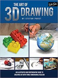 the art of 3d drawing an ilrated and photographic guide to creating art with three dimensional realism stefan pabst jessica west 9781633221710