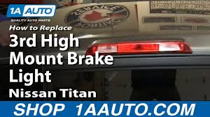 Brake Light On Nissan Armada How To Replace 3rd Brake Light 04 14 Nissan Titan
