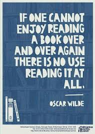 if one cannot enjoy reading a book over and over again there is no use reading it at all oscar wilde so true chasing dreams es