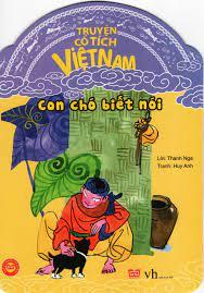Truyện Cổ Tích Việt Nam – Con Chó Biết Nói (Tái Bản 2016)