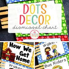 Dismissal Chart Dismissal Chart Dots Classroom Set Mrs Jones Creation