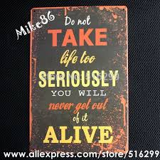 Quote Plaques Best Mike48 ] Do Take Life Too Seriously Quote Metal Plaque Decor Bar
