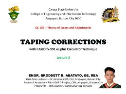 Surveying Taping Ge 105 Lecture 2 Taping Correction By Broddett B Abatayo