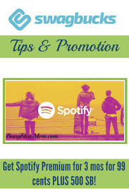 spotify premium for 3 months for 99 cents swagbucks spotify