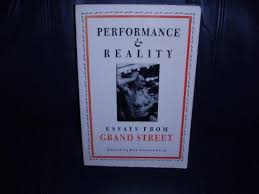 performance and reality essays from grand street by ben  performance and reality essays from grand street ben sonnenberg