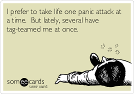 Panic Attack Quotes Inspiration I Prefer To Take Life One Panic Attack At A Time But Lately