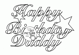 Small Picture Happy Birthday Daddy with Stars coloring page for kids holiday