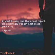 My Chat History Was Like Quotes Writings By Deepak Gora