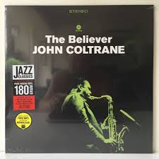John Coltrane ‎– The Believer (2015 Spain Pressing - Audiophile Grade 180g  - Limited Edition - MINT), Music & Media, CDs, DVDs & Other Media on  Carousell