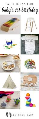 gift ideas for baby s first birthday be true baby