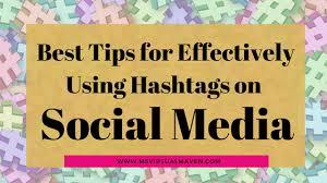 Best Tips For Effectively Using Hashtags On Social Media