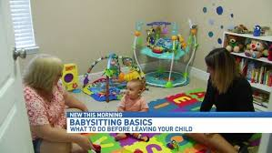 What To Do When Your Babysitting Babysitting Basics What To Do Before You Leave Your Child Wear