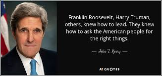 Harry Truman Quotes Enchanting John F Kerry Quote Franklin Roosevelt Harry Truman Others Knew