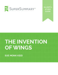 the invention of wings essay topics supersummary sue monk kidd