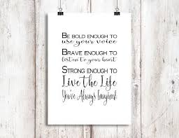 be bold be brave be strong live the life you ve always imagined printable wall art inspirational quote teen room decor dorm room art on live the life you imagined wall art with be bold be brave be strong live the life you ve always imagined