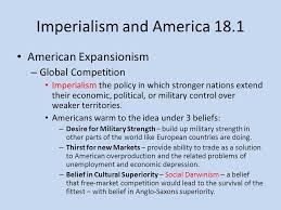 chapter america claims an empire common final terms common  imperialism and america 18 1 american expansionism global competition imperialism the policy in which stronger nations
