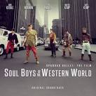Soul Boys of the Western World [Original Film Soundtrack]