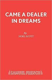 Scott noel is an american postwar & contemporary artist. Came A Dealer In Dreams Acting Edition Scott Noel 9780573152115 Amazon Com Books