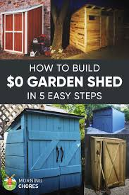 how to build a practically free garden storage shed plus 8 inexpensive ideas