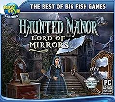 Well this is the perfect resource for exactly that. Amazon Com Big Fish Haunted Manor Lord Of Mirrors For Windows Catalog Category Pc Games Puzzle Toys Games