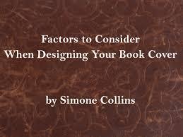 Factors To Consider When Designing Factors To Consider When Designing Your Book Cover By Simone