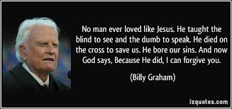 Dumb Christian Quotes Best of No Man Ever Loved Like Jesus He Taught The Blind To See And The