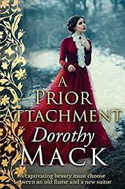 A Prior Attachment (Dorothy Mack Regency Romances) - Kindle edition by  Mack, Dorothy. Literature & Fiction Kindle eBooks @ Amazon.com.
