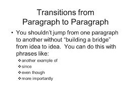 planning a five paragraph essay part a the introduction part b  transitions from paragraph to paragraph you shouldn t jump from one paragraph to another out