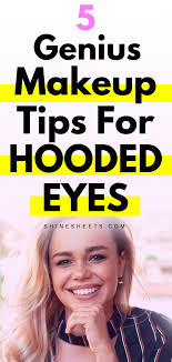 hooded eyes and 5 makeup tips that make