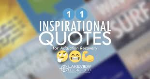 Quotes About Recovery Simple 48 Inspirational Quotes For Addiction Recovery Lakeview Health