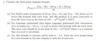 Endpoint Formula Solved 1 Consider The Three Point Endpoint Formula 2h A