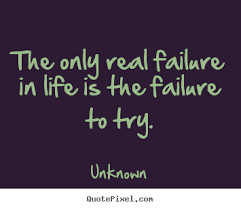 Motivational quotes - The only real failure in life is the failure ... via Relatably.com