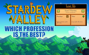 Best Professions Stardew Valley Professions Guide Which Profession Is The