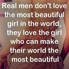 Beautiful Girl Love Quotes Best Of Real Men Don't Love The Most Beautiful Girl In The World They Love