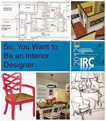 being an interior designer. Delighful Being So You Want To Be An Interior Designer Inside Being An Designer House Revivals