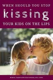 stop kissing your kids on the lips