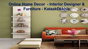Online Home Decor Interior Designer Furniture KataakDekhle Amazing Home Interior Design Online Decoration