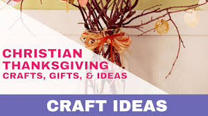 Christian Poster Ideas 7 Christian Thanksgiving Crafts Gifts Ideas Youtube